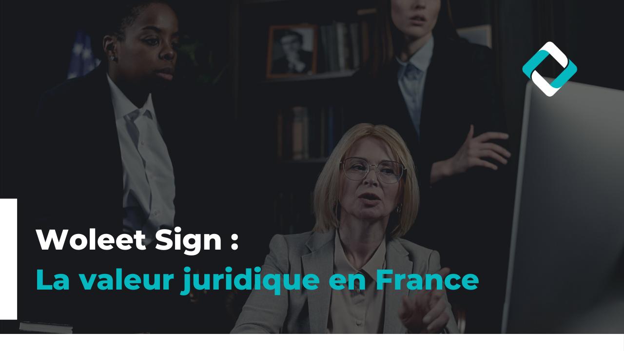 Valeur Juridique de la signature électronique en France