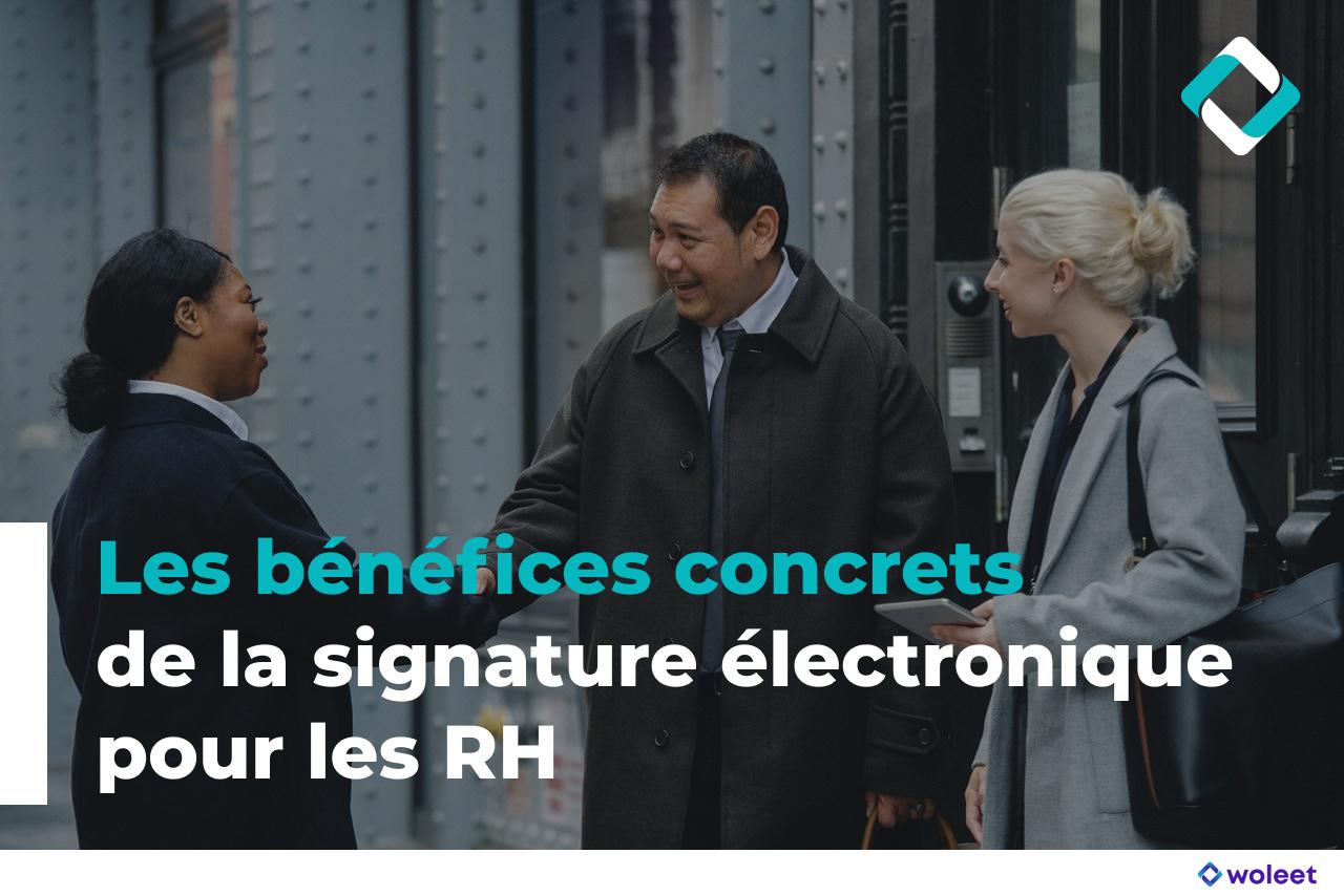 Les bénéfices concrets de la signature électronique pour les rh