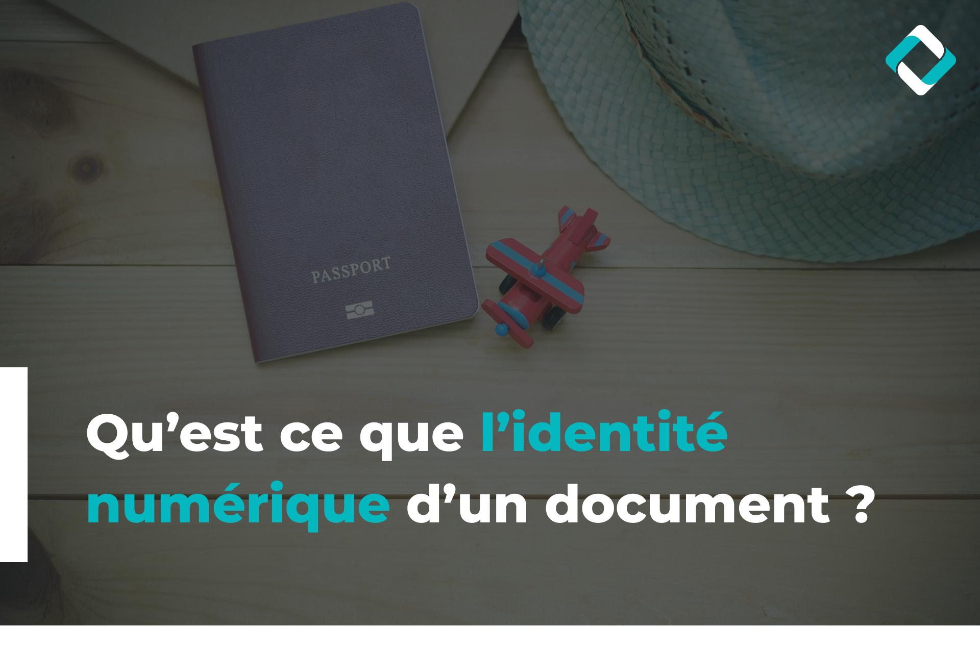 Qu'est ce que l'identité numérique d'un document ?