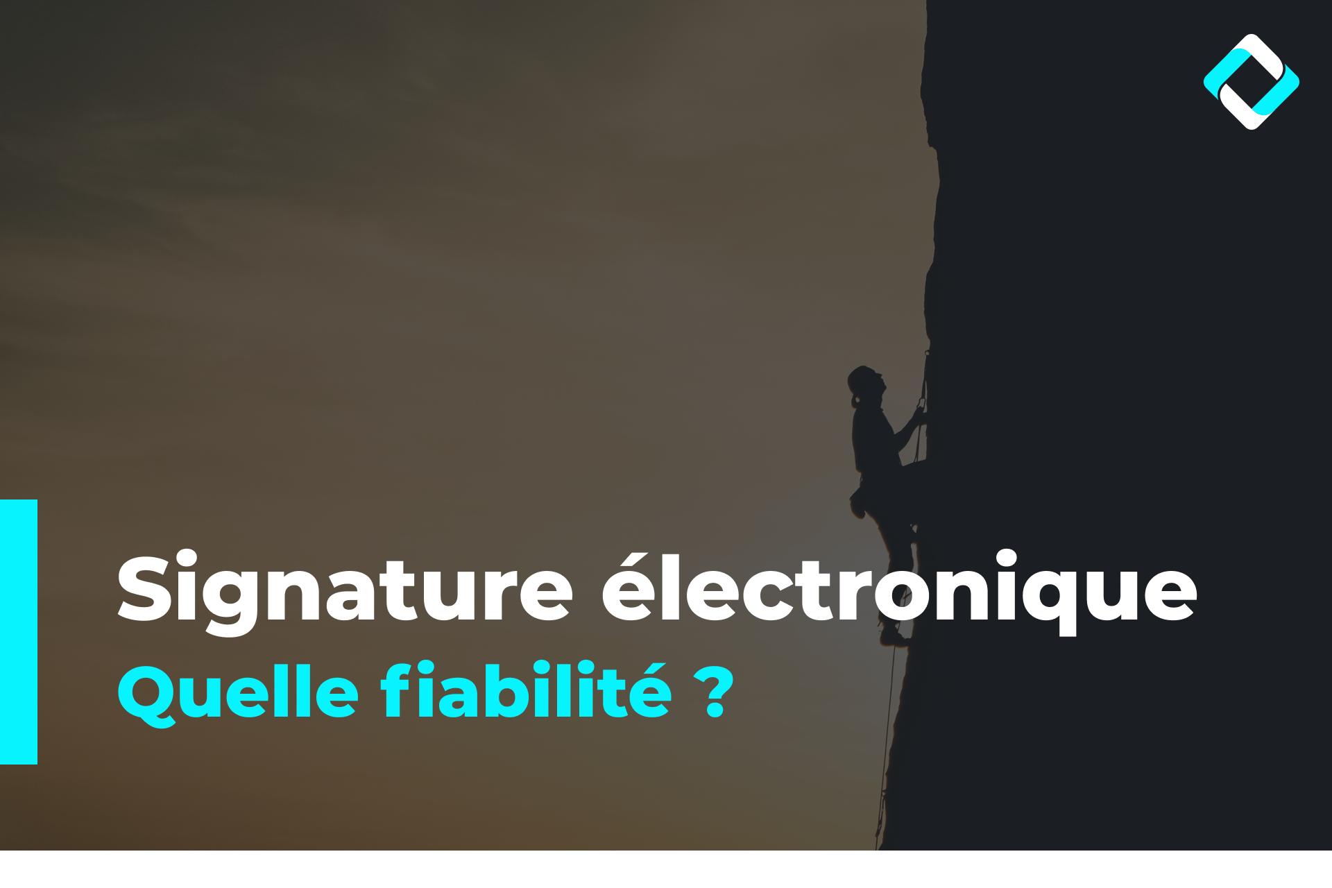 Signature électronique - quelle fiabilité ? En arrière plan une personne escalade une montagne
