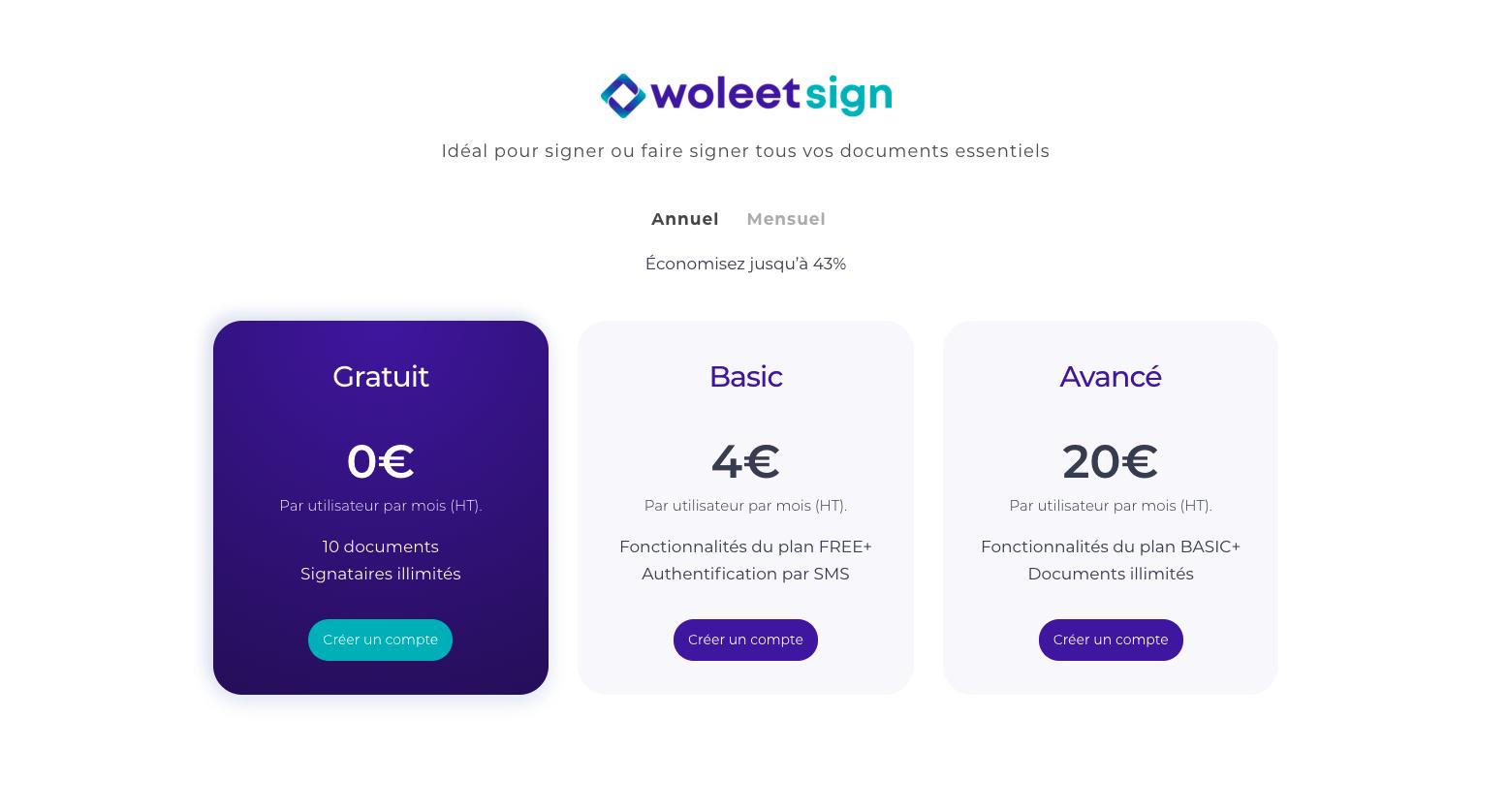 Prix des abonnements de Woleet Sign - Abonnement Gratuit avec 10 signatures - Abonnement Basic à 4 euros par mois avec signatures illimités et signature par SMS. Abonnement avancé à 20 euros par mois avec signatures illimités et signature par SMS illimités.